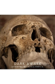 Dark Awake - Atropos Of Eudaimonia